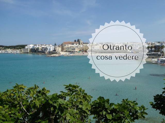 Cosa vedere a Otranto e dintorni in un giorno