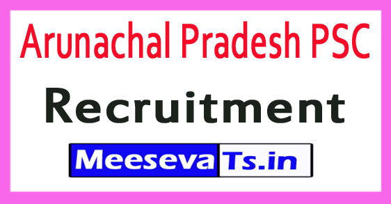 Arunachal Pradesh PSC APPSC Recruitment Notification 2017