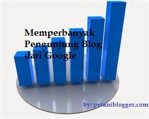 Memperbanyak Pengunjung Blog dari Google