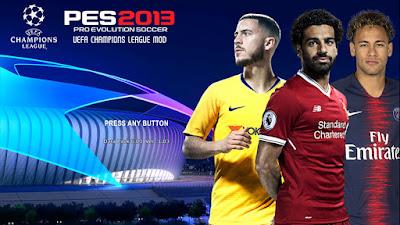PES 2013 UEFA Champions League Mod 2018/2019