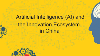 Artificial Intelligence (AI) and The Innovation Ecosystem in China