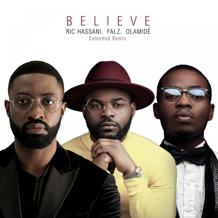 MUSIC: Ric Hassani feat. Falz x Olamide – Believe (Extended Remix) (Mp3 Download)