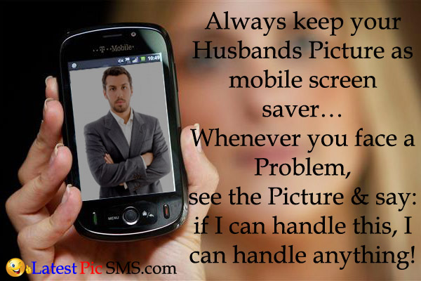 husband on mobile screen photos jokes - SMS of The Day in English with Pictures for Whatsapp & Facebook