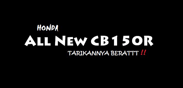 Penyebab Tarikan Honda All New CB150R Terasa Berat