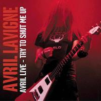 [2003] - Avril Live - Try To Shut Me Up [Live EP]