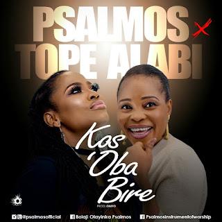 Psalmos ft Tope Alabi-Kos' Oba bire mp3 download