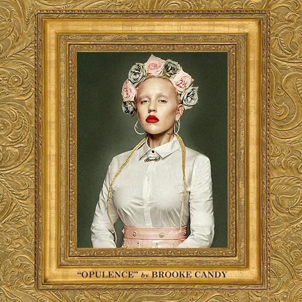 Brooke Candy · Opulence