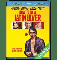 COMO SER UN LATIN LOVER (2017) FULL 1080P HD MKV ESPAÑOL LATINO