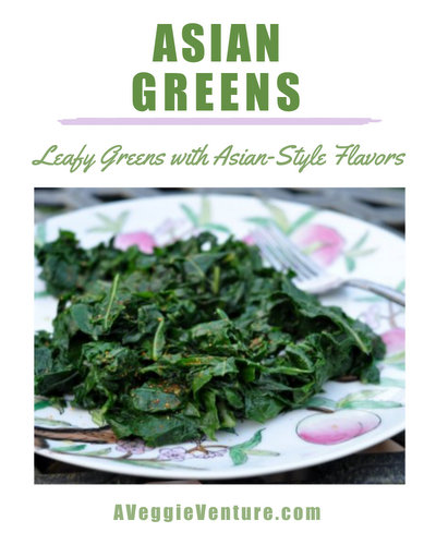Asian Greens ♥ AVeggieVenture.com, a simple way to cook fresh greens with Asian-style flavors.