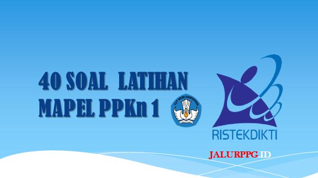 40 Soal Latihan Mapel PPKn 1