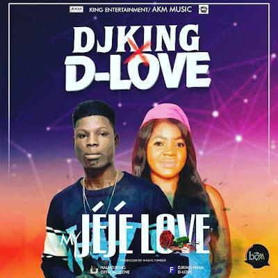 Music:Dj King X Dlove_My Jeje Love