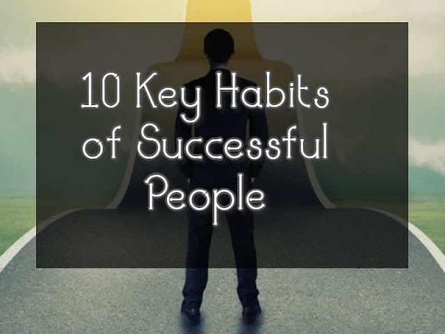 10 Key Habits of Successful People-Wagabiz.com