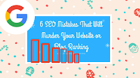 https://www.bloggingnotes.review/2018/04/6-seo-mistakes-that-will-murder-your.html