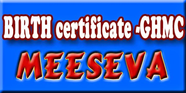 BIRTH certificate -GHMC Apply Meeseva