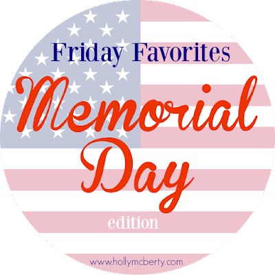 While I'm Waiting...Friday Favorites - Memorial Day edition