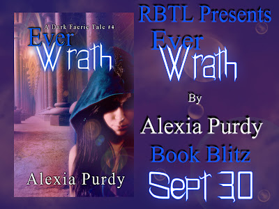 Schadoh's Ramblings and Other Chaotic Mess: Book Blitz Ever Wrath by Alexia Purdy Presented by RBTL