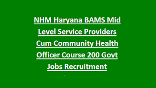 NHM Haryana BAMS Mid Level Service Providers Cum Community Health Officer Course 200 Govt Jobs Recruitment Notification 2018