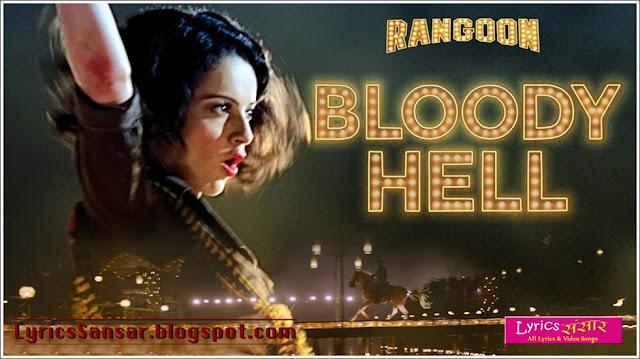 Bloody Hell Lyrics : Rangoon | Kangana Ranaut