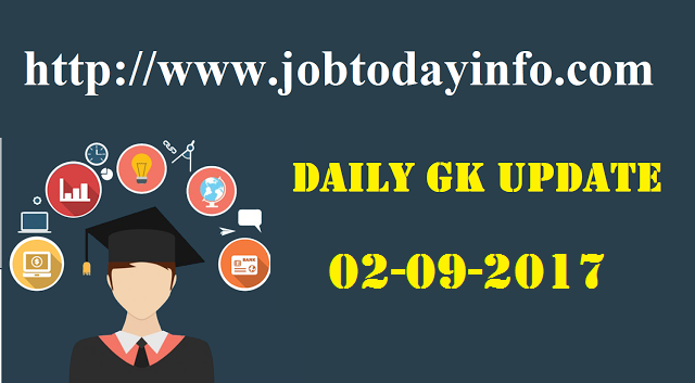 Daily GK Update 2nd September 2017, Important Current Affairs