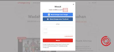 Lalu pilih Daftar, jika kalian ingin masuk dengan akun Google dan akun Facebook juga bisa namun kali ini saya akan contohkan daftar akun Change.org dengan email