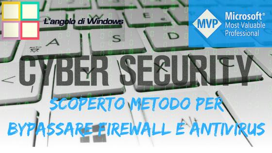 Cyber%2Bsecurity - Microsoft scopre metodo usato per rubare dati bypassando il firewall e antivirus
