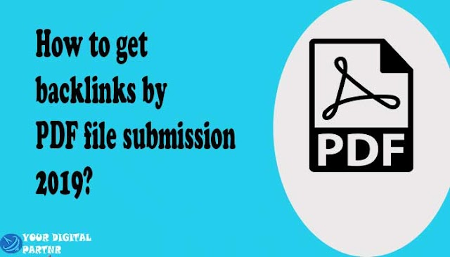 How to get backlinks by PDF file submission 2019?