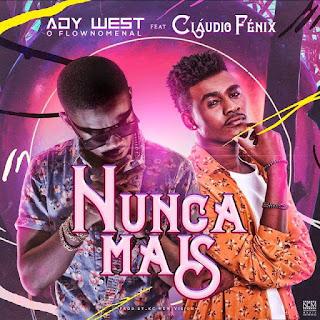 Ady West ft. Cláudio Fénix - Nunca Mais