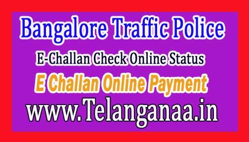 Bangalore Traffic Police E-Challan Check Online Status / Pay E Challan Online Payment