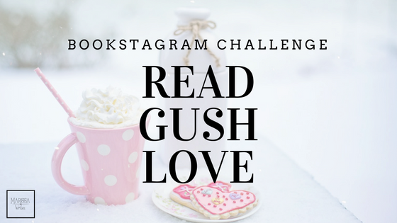 Read Gush Love - a Bookstagram Monthly Photo Challenge