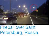http://sciencythoughts.blogspot.co.uk/2017/09/fireball-over-saint-petersburg-russia.html