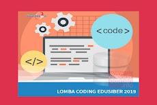 Lomba Coding EDUSIBER 2019 Pustekom Kemdikbud Kategori Guru dan Siswa SMA SMK