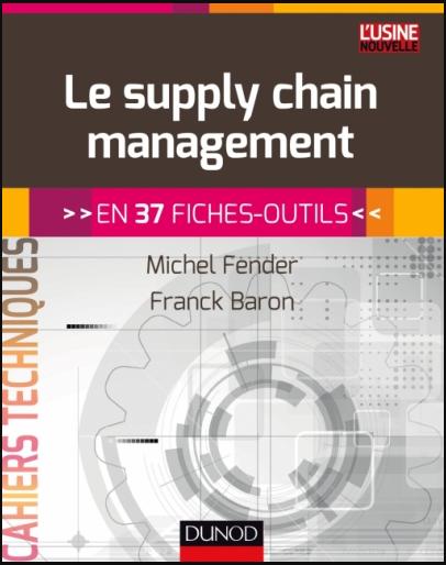 Livre : Le supply chain management, En 37 fiches-outils - Michel Fender PDF