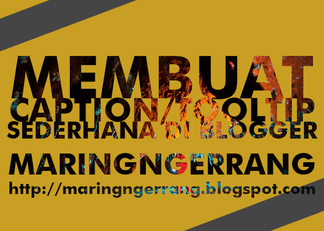 Cara Membuat Caption/Keterangan Teks di Posting Blogger