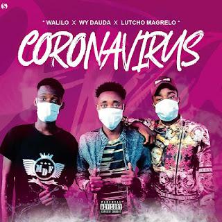 Wy Dauda & Lutcho Magrelo ft. Walilo - Coronavirus