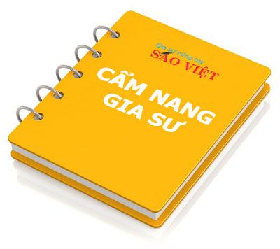 Cẩm nang gia sư được Sao Việt biên soạn nhằm giúp các bạn gia sư chuẩn bị thật tốt đi dạy. Đây là tài liệu cần thiết cho bất cứ gia sư nào đi dạy.