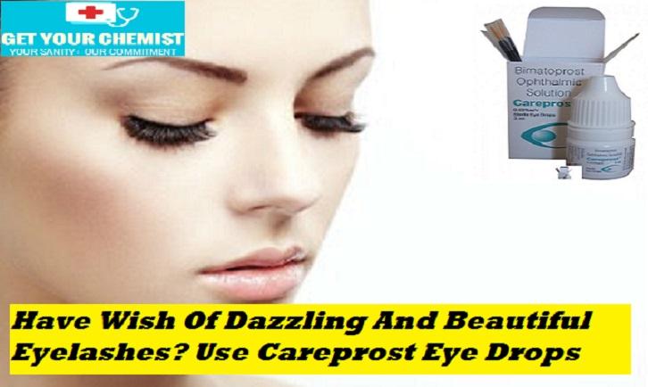 Have Wish Of Dazzling And Beautiful Eyelashes Use Careprost Eye Drops