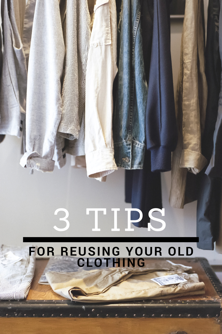 How to Re-Use Your Old Clothing