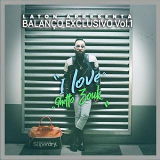 Laton - Balanço Exclusivo, Vol. 1 (I Love Ghetto Zouk) (EP)