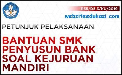 Juklak Bantuan SMK Penyusun Bank Soal Kejuruan Mandiri 2019