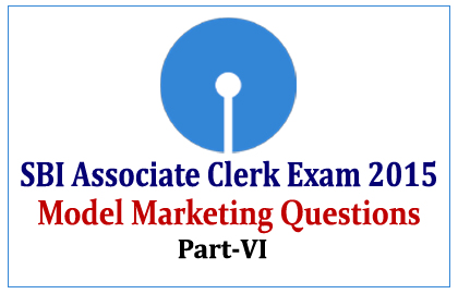 Model Marketing Questions for SBI Associate Clerk Exam 2015