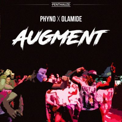 DOWNLOAD MP3 : Phyno feat OLamide- Augment