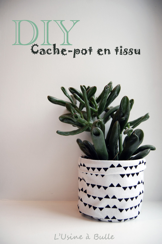 diy cache pot en tissu l 39 usine bulle. Black Bedroom Furniture Sets. Home Design Ideas