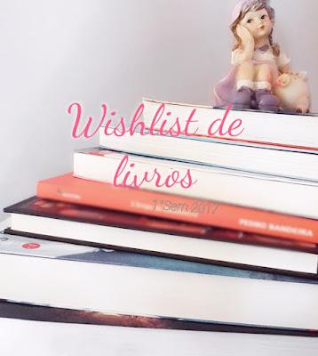 Livros , quero ler ,wishlist ,Livros que eu quero ler ,Lançamentos 2017