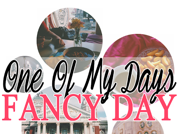 One Of My Days: Fancy Day