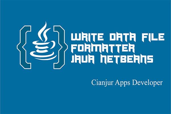 Cara Menulis Data File TXT dengan Formatter Pada Java