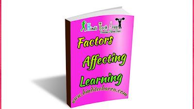 Factors affecting to learning, अधिगम को प्रभावित करने वाले कारक