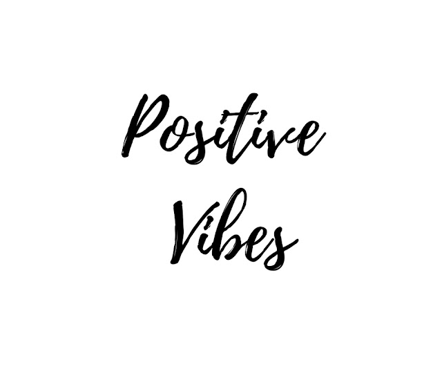 postive vibes only