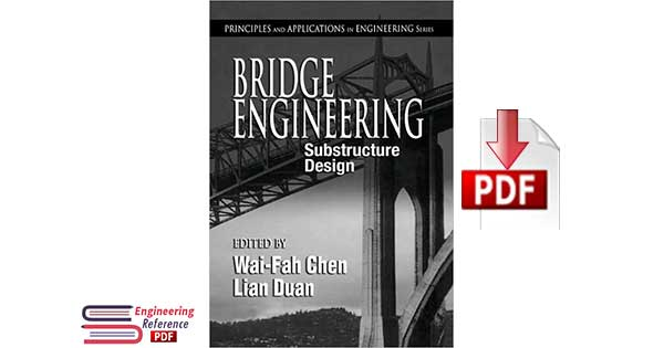 Bridge Engineering: Substructure Design 1st Edition By W.F. Chen, Lian Duan pdf