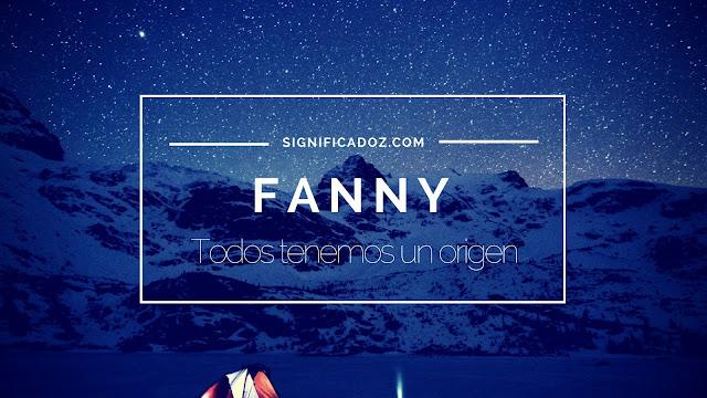 Significado y Origen del Nombre Fanny ¿Que significa?