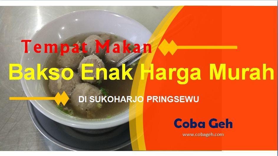 Coba Geh Tempat Makan Bakso Enak Harga Murah di Sukoharjo Pringsewu